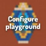 Configure playground